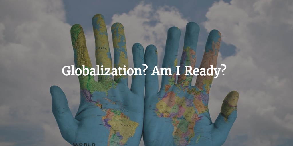 globalization? am I ready?